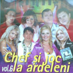 Chef si joc la ardeleni Vol.6