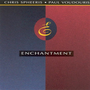 "Chris Spheeris & Paul Voudouris - ""Enchantment"" (1991)"