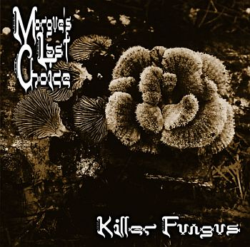 Morgue??™s Last Choice - Killer Fungus (2007)