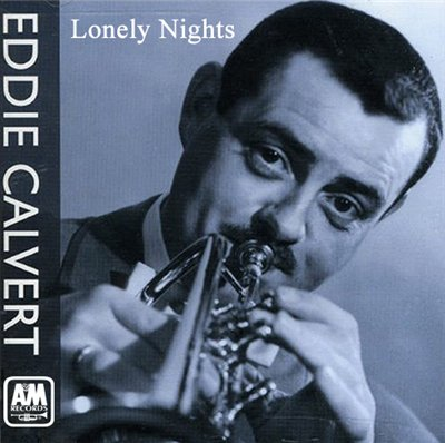 Eddie Calvert - Lonely Nights