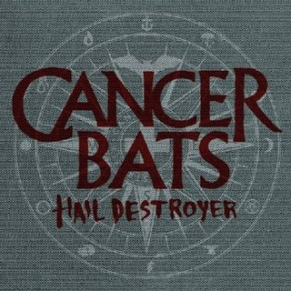 Cancer Bats - Hail Destroyer [2008]