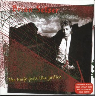 Brian Setzer - The Knife Feels Like Justice