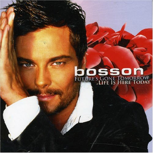 Bosson-Future's Gone Tomorrow, Life Is Here Today (2007)