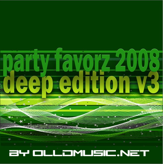VA - Party Favorz 2008   Deep Edition V3 (2008)