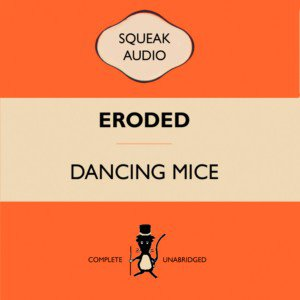 Dancing Mice - Eroded [2008]