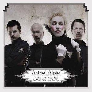 Animal Alpha - You Pay For The Whole Seat But Youll Only Need The Edge [2008]