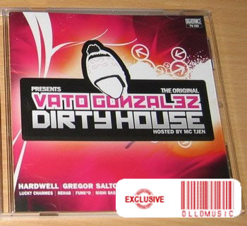 Vato Gonzalez Presents Dirty House CD 2008