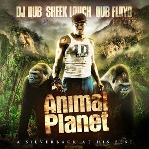 DJ Dub, Sheek Louch & Dub Floyd - Animal Planet (A Silverback At His Best)
