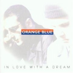 Orange Blue - In Love With A Dream