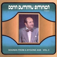Dona Dumitru Siminica - Sounds From a Bygone Age - Vol. 3 (2006)
