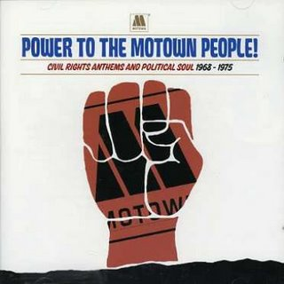 Power To The Motown People! Civil Rights Anthems and Political Soul 1968-1975