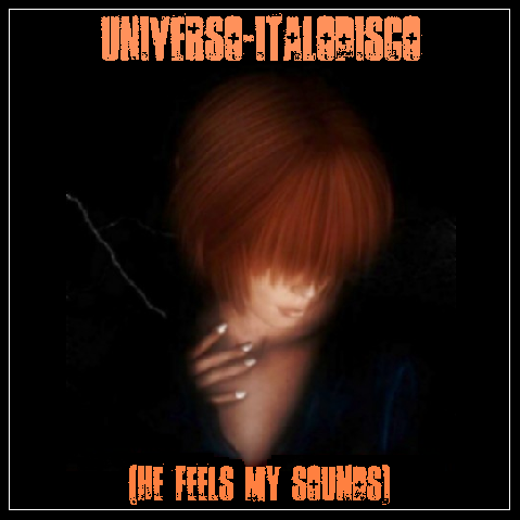 VA - UNIVERSO-ITALODISCO (HE FEELS MY SOUNDS) VOL.08