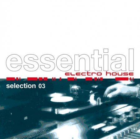 Essential Electro House Selection 03 2CD 2008