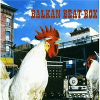 Balkan Beat Box - 2005