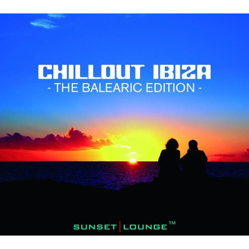 Chillout Ibiza The Balearic Edition