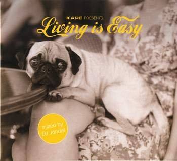 VA - Kare presents: Living is Easy (mixed By DJ Jondal) (2008)