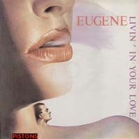 Eugene - Livin' In Your Love