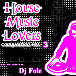 House Music Lovers Vol.3
