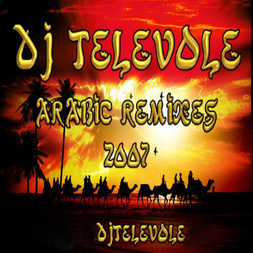Dj Televole - Arabic Remixes 2007 Full Alb?m