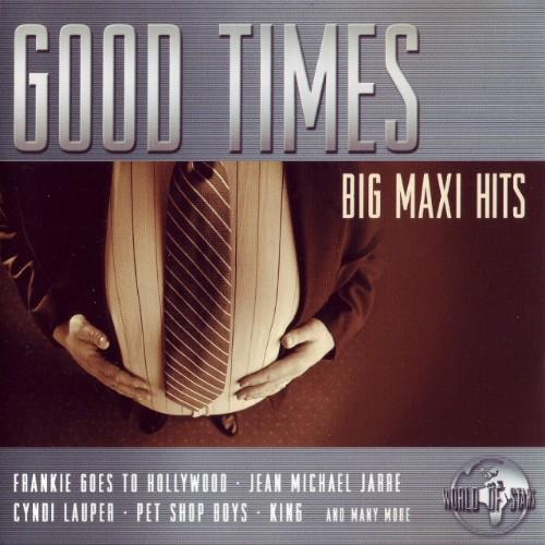 Good Times - Big Maxi Hits (80s)