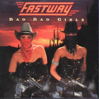 Fastway - Bad Bad Girls
