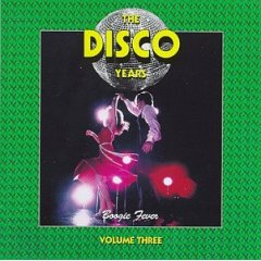 The Disco Years - Vol. 3 - Boogie Fever