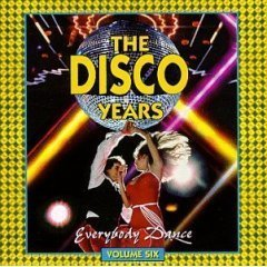 The Disco Years - Vol. 6 - Everybody Dance