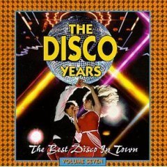 The Disco Years - Vol. 7 - The Best Disco In Town