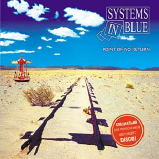 Systems In Blue - Point Of No Return 2005