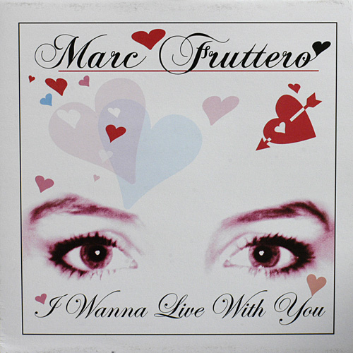 Marc Fruttero - I Wanna Live With You 2005 (320)