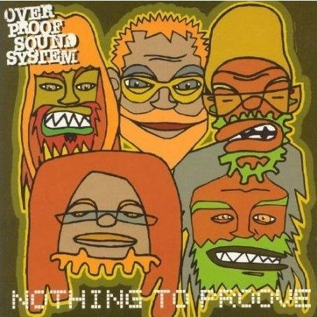 Overproof Sound System - Nothing to Proove 2004