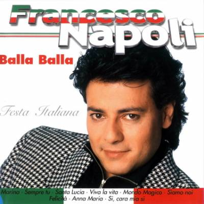 Francesco Napoli - Bala Bala (Festa Italiana) (Remastered) (2004)