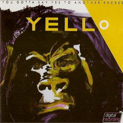 Yello - Gotta Say Yes To Another Excess 1983
