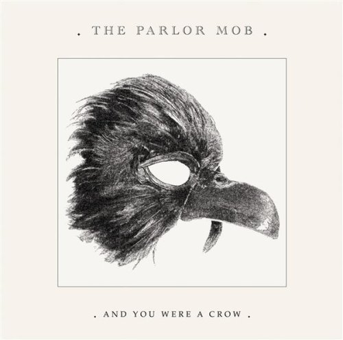 The Parlor Mob-And You Were A Crow-(Advance)-2008-FNT