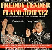 Freddy Fender And Flaco Jimenez - The Greatest Tex-Mex Artists