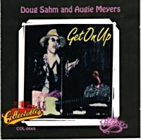Doug Sahm And Augie Meyers - Get On Up 1995