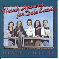 Dixie Chicks - Thank Heavens For Dale Evans 1992