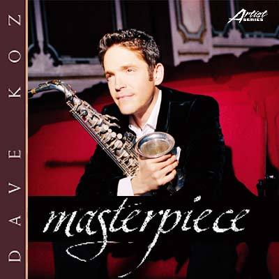 Dave Koz - Masterpiece - The Very Best Of