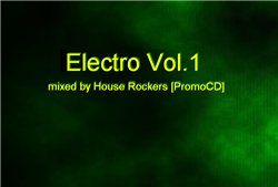 Electro Vol.1 / Vol.2 - mixed by House Rockers [PromoCD] (2008)