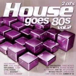 VA - House Goes 80s Vol 2