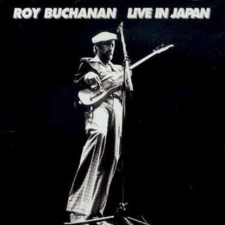 Roy Buchanan - Live In Japan (1977)