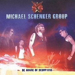 Michael Schenker Group - Be Aware Of Scorpions (2001)