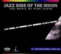 Sam Yahel/Mike Moreno/Ari Hoenig/Seamu Blake - Jazz Side Of The Moon - The Music Of Pink Floyd / 2008