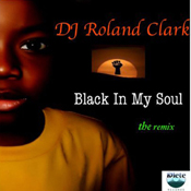 dj roland clark - black in my soul [2008]