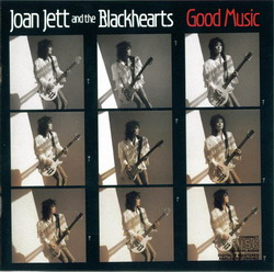 Joan Jett and The Blackhearts - Good Music (1986)