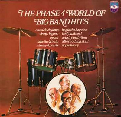 Phase 4 World Of Big Band Hits