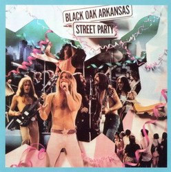 Black Oak Arkansas - 'Street Party' (1974)