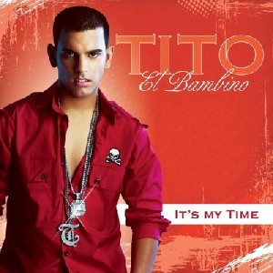 Tito El Bambino - It´s My Time - 2007