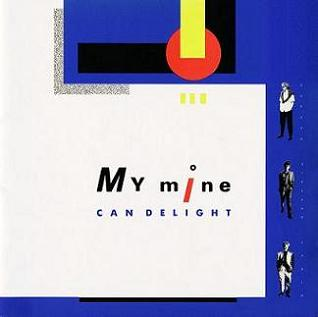 My Mine - Can Delight 1986