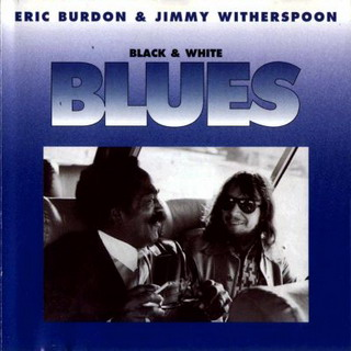 ERIC BURDON & JIMMY WITHERSPOON - Black & White Blues (1976)